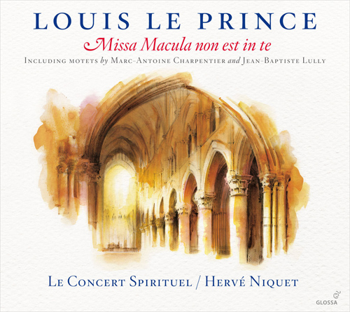 louis nicolas le prince missa macula non est in te 1663 concert spirituel hervé niquet glossa 2013